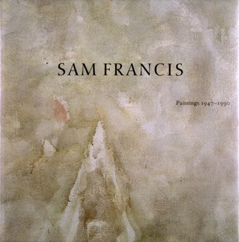 Sam Francis, Paintings 1947-1990