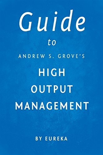 Guide to Andrew S. Grove's High Output Management