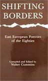 Shifting Borders: East European Poetries of the Eighties
