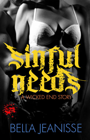 Sinful Needs (Wicked End, #3)