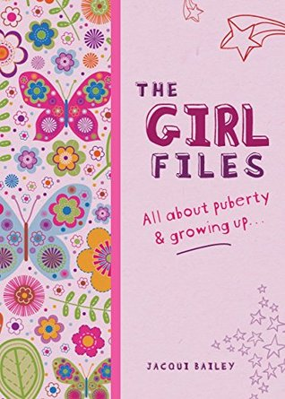 The Girl Files: All About Puberty & Growing Up (Wayland One Shots Book 9)
