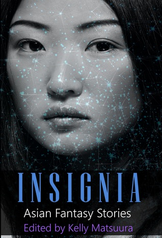 Insignia: Asian Fantasy Stories (The Insignia Series #4)