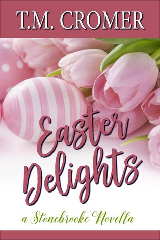 Easter Delights by T.M. Cromer