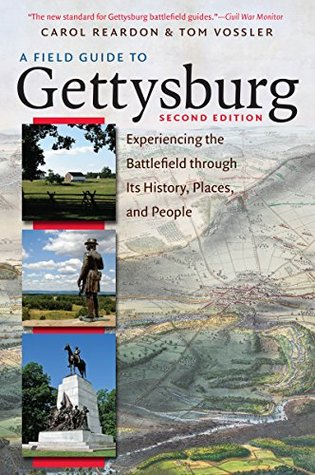 A Field Guide to Gettysburg, Second Edition Expanded Ebook: Experiencing the Battlefield through Its History, Places, and People