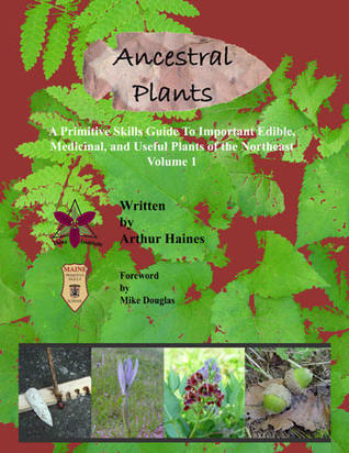 Ancestral Plants: A Primitive Skills Guide to Impo...