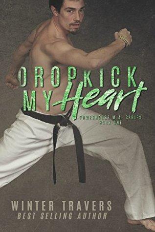 Dropkick My Heart (Powerhouse M.A. #1)