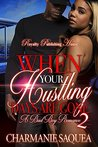 When You Hustling Days Are Gone 2 by Charmanie Saquea