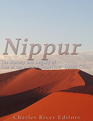 Nippur: The History and Legacy of One of the Ancient Sumerians Oldest Cities