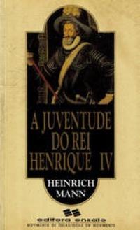 A Juventude do Rei Henrique IV