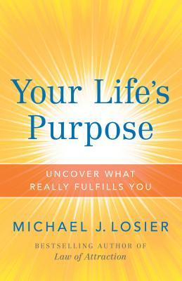 Your Life's Purpose: Uncover What Really Fulfills You