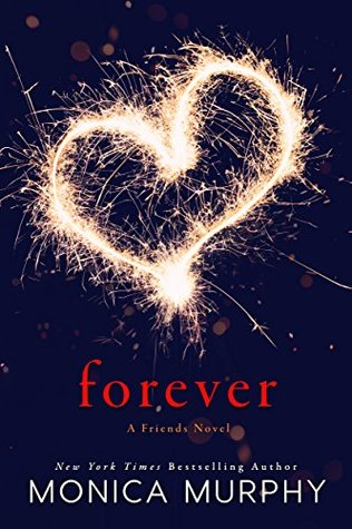 Forever (Friends #3) by Monica Murphy | Blog Tour, Excerpt, & Review