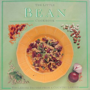 The Little Bean Cookbook: Wholesome Recipes from a Country Larder