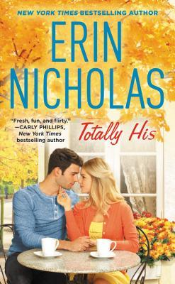 Totally His by Erin Nicholas