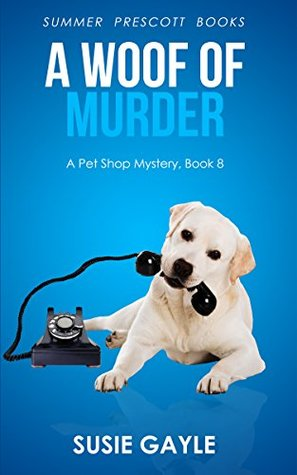 A Woof of Murder (Pet Shop Mysteries #8)