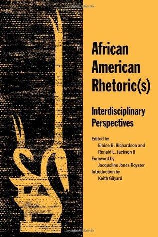 African American Rhetoric(s): Interdisciplinary Perspectives