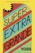 Super Extra Grande