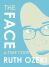 The Face by Ruth Ozeki