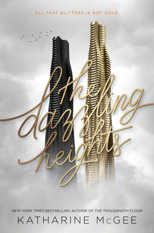 The Dazzling Heights (The Thousandth Floor #2) by Katharine McGee