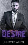 Desire (Book Two): Alpha Billionaire Romance Series
