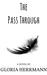 The Pass Through by Gloria Herrmann
