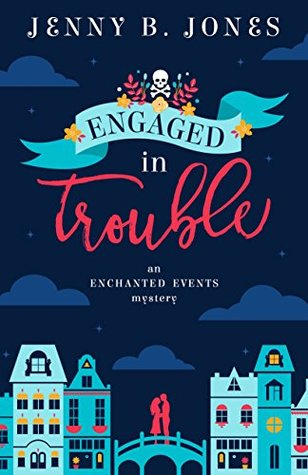 Engaged in Trouble (Enchanted Events #1)