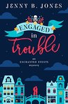 Engaged in Trouble by Jenny B. Jones