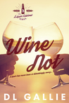 Wine Not (The Liquor Cabinet Series, #3)