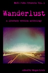 Wanderlust: A Literary Erotica Anthology (Mofo Pubs Presents Book 1)