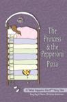 The Princess & the Pepperoni Pizza