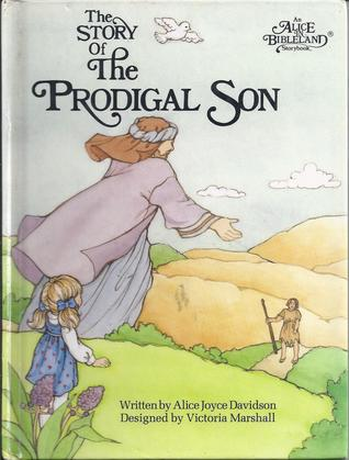 The Story of the Prodigal Son (An Alice in Bibleland Storybook)