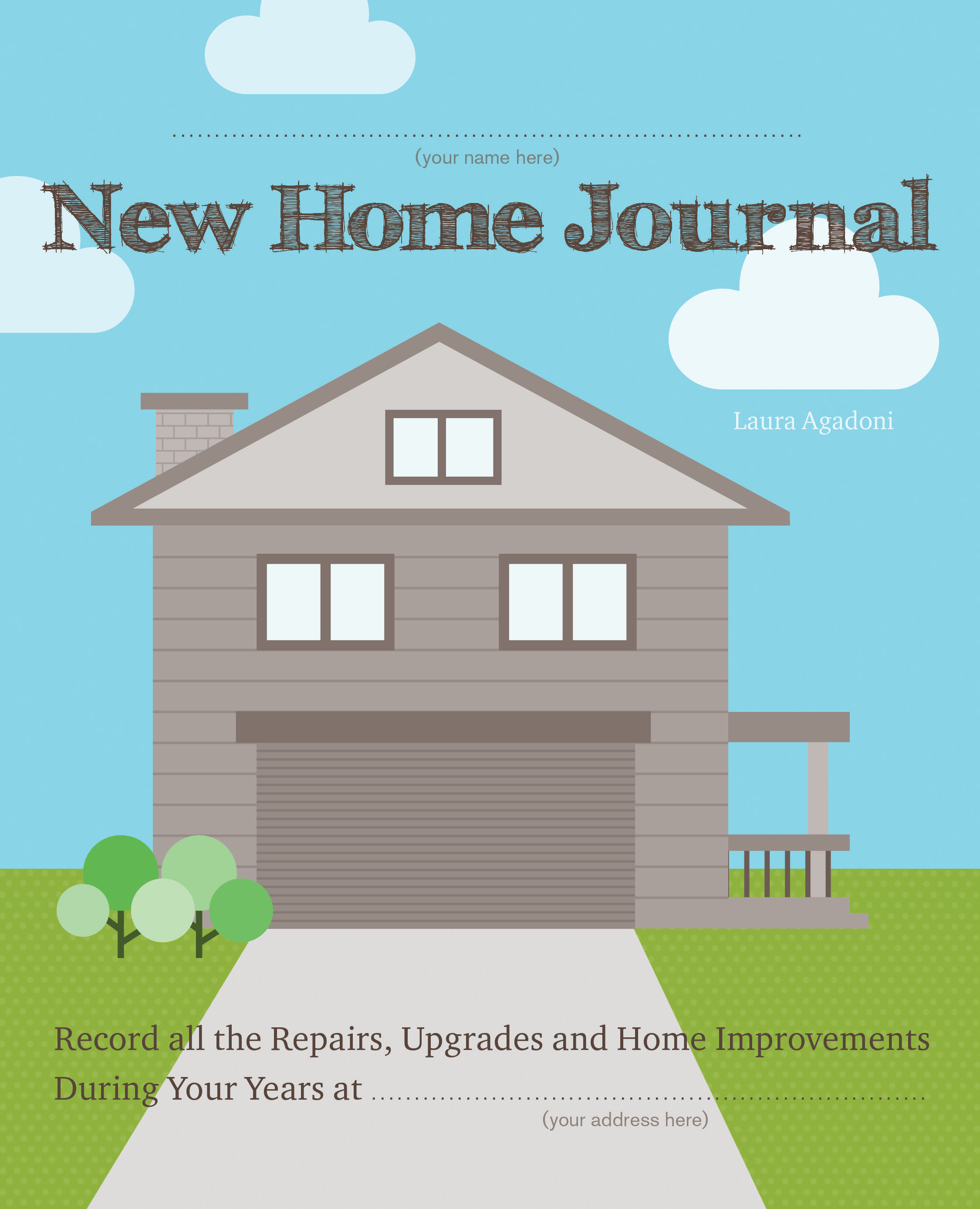 New Home Journal: Record all the Repairs, Upgrades and Home Improvements During Your Years at...