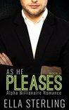 As He Pleases (Book Four): Alpha Billionaire Romance Series