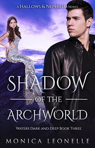 Shadow of the Archworld by Monica Leonelle