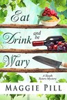 Eat, Drink, and Be Wary (The Sleuth Sisters Mysteries, #5)