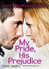 My Pride, His Prejudice (Austen in Love Book #1)