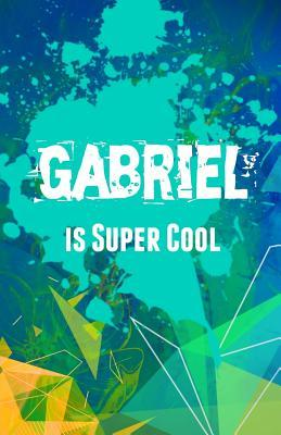 Free full books to download Gabriel Is Super Cool: Journaling Notebook for Boys PDF MOBI by NOT A BOOK