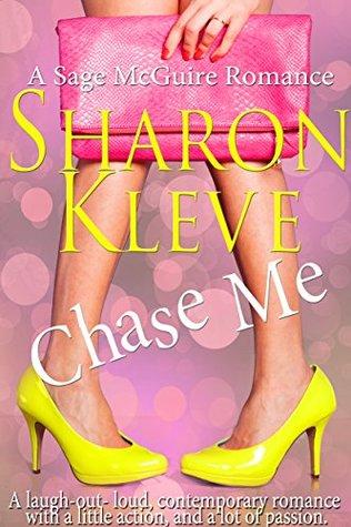 Chase Me (A Sage McQuire Romance Book 1)