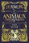 Les Animaux fantastiques  by J.K. Rowling
