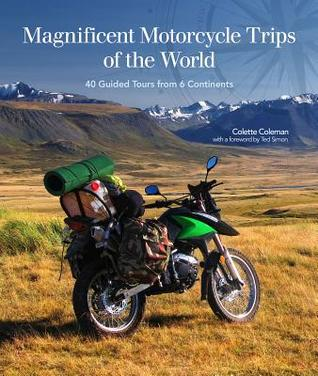 magnificent-motorcycle-trips-of-the-world-40-guided-tours-from-6-continents