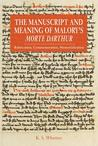 The Manuscript and Meaning of Malory's Morte Darthur: Rubrication, Commemoration, Memorialization