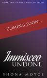 Immisceo Undone (Immisceo, #2)
