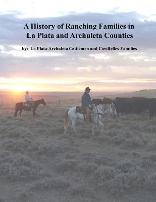A History of Ranching Families in La Plata and Archuleta Counties