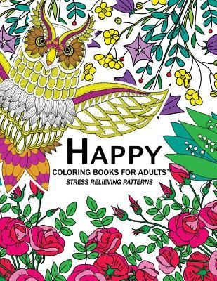 Happy Coloring Books for Adutls: An Adult Coloring Books with Animals Flower and Floral