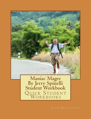 Maniac Magee by Jerry Spinelli Student Workbook: Quick Student Workbooks