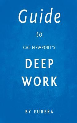Guide to Cal Newport's Deep Work