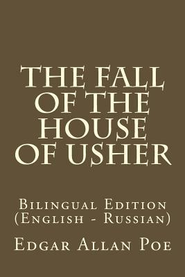 The Fall of the House of Usher: Bilingual Edition
