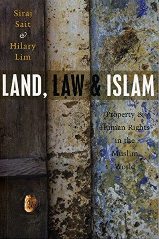 Land, Law and Islam: Property and Human Rights in the Muslim World