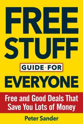 The Free Stuff and Discounts for Everyone Book: Thousands of Hidden Benefits, Government Programs and Offers That Can Change Your Life and Make You Rich