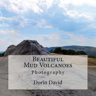 Beautiful Mud Volcanoes by Dorin David