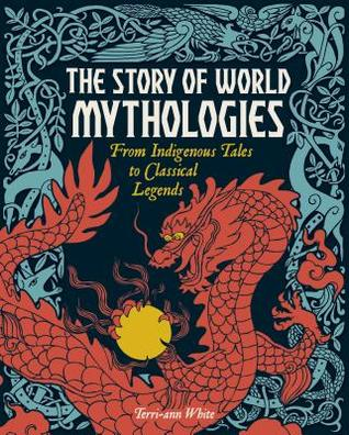 The story of world mythologies from indigenous tales to classical 34185100 fandeluxe